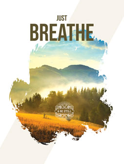 Just Breathe and Be Still